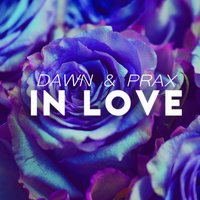 In Love — Dawn & Prax