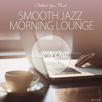 Smooth Jazz Morning Lounge (Chillout Your Mind) — Tim Gelo, Liba