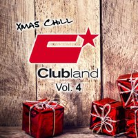Clubland X-Mas Chill, Vol. 4 — сборник