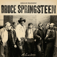 The Live Series: Songs of Friendship — Bruce Springsteen