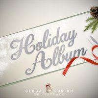 Holiday Album — Global Fusion Soundtrack