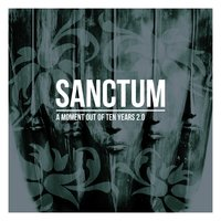 A Moment out of Ten Years 2.0 — Sanctum