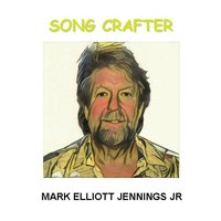 Song Crafter — Mark Elliott Jennings Jr