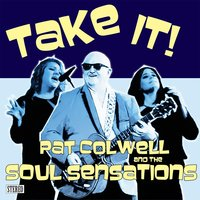 Take It! — Pat Colwell and the Soul Sensations