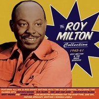 The Roy Milton Collection 1945-61 — Roy Milton & The Solid Senders