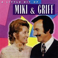 A Little Bit of Miki & Griff — Miki & Griff