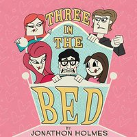 Three in the Bed — Jonathon Holmes
