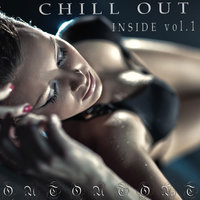 Chill Out Inside Vol 1 — сборник