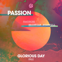 Glorious Day — Passion, Kristian Stanfill