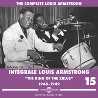 "Complete Louis Armstrong ""The King of the Zulus"", 1948-1949, Vol. 15 — Louis Armstrong"