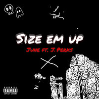 Size 'em Up — June, J.Perks