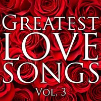 Greatest Love Songs, Vol. 3 — Be My Valentine