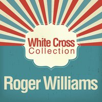 White Cross Collection — Roger Williams