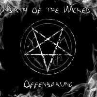 Offenbarung — Birth of the Wicked