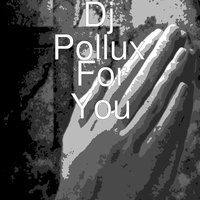 For You — Dj Pollux, Kno