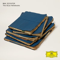 The Blue Notebooks — Max Richter