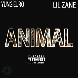Animal — Yung Euro, Lil Zane