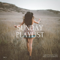 Sunday Playlist, Vol. 1 (Chillout Tracks For Happy Mood And Good Moments) — Marie Therese feat. Mia Lemar