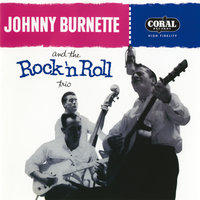 Johnny Burnette And The Rock 'N Roll Trio — Johnny Burnette & The Rock 'N' Roll Trio