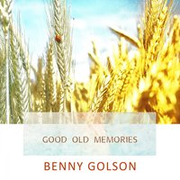 Good Old Memories — Benny Golson