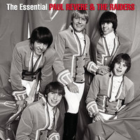 The Essential Paul Revere & The Raiders — Paul Revere & The Raiders
