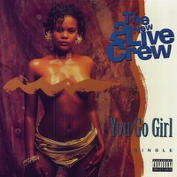 You Go Girl — New 2 Live Crew