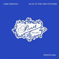 Play It For The Punters — Jark Prongo