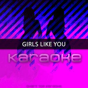 Chart Topping Karaoke - Girls Like You