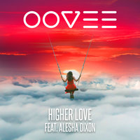 Higher Love — Alesha Dixon, OOVEE