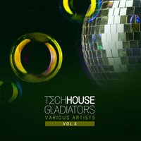 Tech House Gladiators, Vol. 3 — сборник
