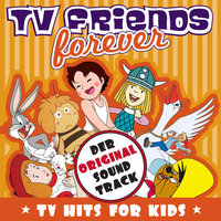 TV Friends Forever - TV Hits for Kids (Heidi, Pippi Langstrumpf, Nils Holgersson, Wickie, Biene Maja, Pinocchio, Alice Im Wunderland, Tom & Jerry) — сборник