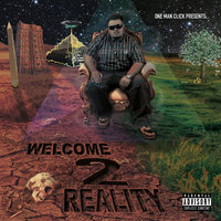 Welcome 2 Reality — One Man Click