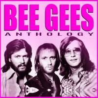 Bee Gees - Anthology — Bee Gees