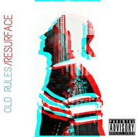 Resurface — Old Rules