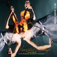 Narrative Strings — The Bulgarian Symphony Orchestra, Fred Dubois