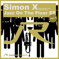 Jazz on the Floor, Pt. 1 — Simon X