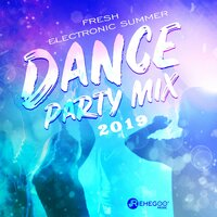 Fresh Electronic Summer Dance Party Mix 2019 — сборник