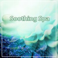 Soothing Spa – Music for Spa and Background New Age Sounds for Massage — Beautiful Spa Collection