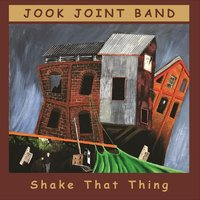 Shake That Thing — Jook Joint Band