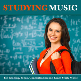 Studying Music For Reading, Focus, Concentration and Exam Study Music — Studying Music