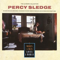 The Ultimate Collection - When A Man Loves A Woman — Percy Sledge