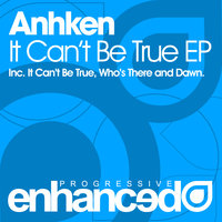 It Can't Be True EP — Anhken