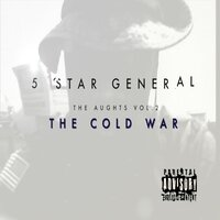 THE AUGHTS: VOL.2 THE COLD WAR — 5 Star General