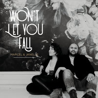Won't Let You Fall — Marcel and Janelle