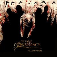 Me, Us and Them — Veil Of Conspiracy