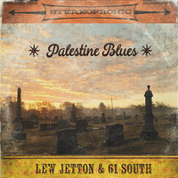 Palestine Blues — Lew Jetton & 61 South