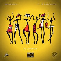 Follow Me — JR, Mustbedubz, Focalistic