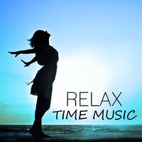 Relax Time Music – New Age Music for Rest, Contemplation, Practise Meditation & Yoga, Asian Zen, Oriental Flute, Well Being — Relaxing Music