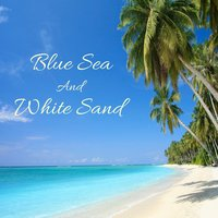 Blue Sea and White Sand — Звуки природы