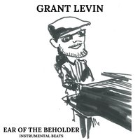 Ear of the Beholder — Grant Levin